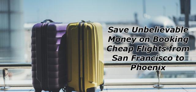 San Francisco to Phoenix Flights